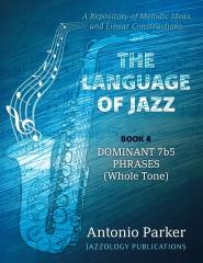 The Language Of Jazz - Book 4 Dominant 7b5 Phrases (Whole Tone)