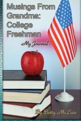 Musings From Grandma: College Freshman, My Journal