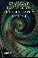 Stairway to Freedom: The Biography of God