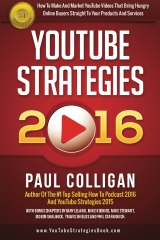 YouTube Strategies 2016: How To Make And Market YouTube Videos