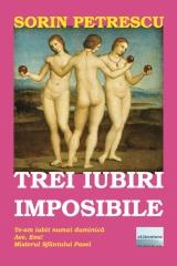 Trei iubiri imposibile