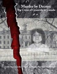 Murder by Decree: The Crime of Genocide in Canada