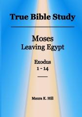 True Bible Study - Moses leaving Egypt Exodus 1-14