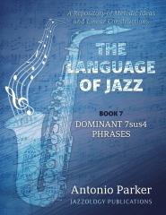 The Language Of Jazz - Book 7 Dominant 7sus4 Phrases
