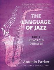 The Language Of Jazz - Book 8 Minor 7b5 Phrases