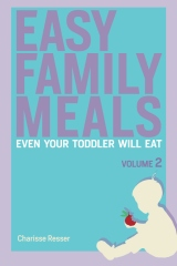 Easy Family Meals Even Your Toddler Will Eat