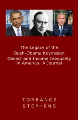 The Legacy of the Bush-Obama Keynesian Dialect and Income Inequality in America