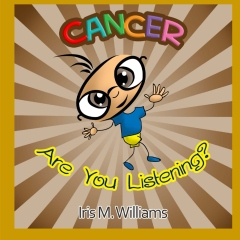 Cancer, Are You Listening?