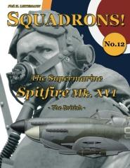 The Supermarine Spitfire Mk. XVI