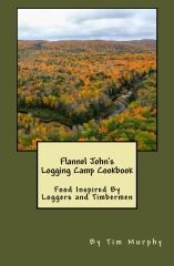 Flannel John's Logging Camp Cookbook
