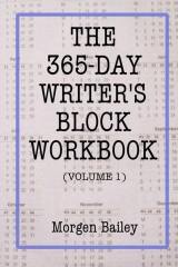 The 365-Day Writer's Block Workbook (Volume 1)
