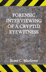 Forensic Interviewing of a Cryptid Eyewitness