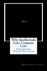 Why Intellectuals Love Common Core