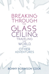 Breaking Through the Glass Ceiling, Traveling the World, and Other Adventures