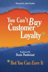 You Can't Buy Customer Loyalty, But You Can Earn It