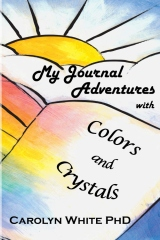 My Journal Adventures with Colors and Crystals