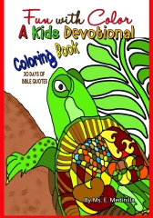 Fun with Color A Kids Devotional Coloring Book with 30 Days of Bible Quotes