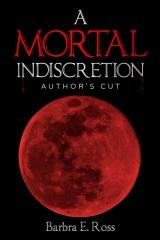 A Mortal Indiscretion; Author's Cut