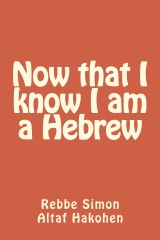 Now that I know I am a Hebrew