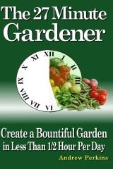 The 27 Minute Gardener