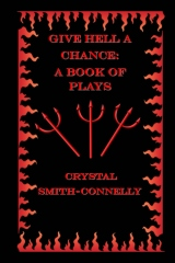 Give Hell a Chance: A Book of Plays