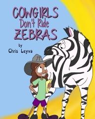 Cowgirls Don't Ride Zebras