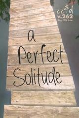 a Perfect Solitude