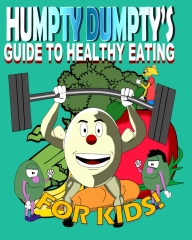Humpty Dumpty's Guide to Healthy Eating for Kids