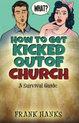 How to Get Kicked Out of Church