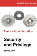 Oracle Quick Guides Part 4 - Administration: Security and Privilege