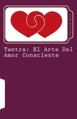 Tantra: El Arte Del Amor Consciente