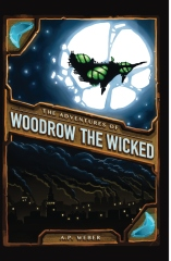 The Adventures of Woodrow the Wicked