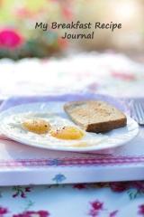 My Breakfast Recipe Journal