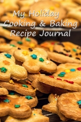 My Holiday Cooking and Baking Journal