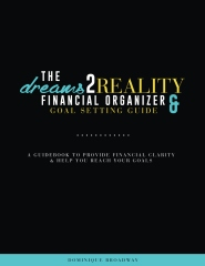 The Dreams2Reality Financial Organizer & Goal Setting Guide