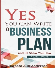 Yes You Can Write A Business Plan and I'll Show You How