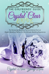 The Girlfriends' Guide To a Crystal Clear Bride