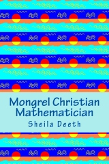Mongrel Christian Mathematician