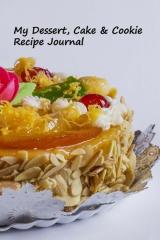 My Dessert, Cake & Cookie Recipe Journal