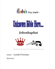Illustrate My Own Unknown Bible Hero - Jehoshaphat