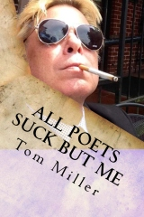 Tom Miller - All Poets Suck But Me