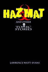 Hazmat & Other Toxic Stories