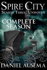 Spire City, Season Three: Unwoven
