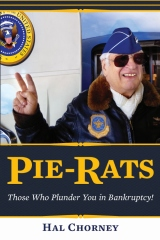 PIE-RATS, Those Who Plunder You In Bankruptcy