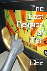 The Lost Religion of Men (B&W Edition)