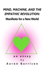 Mind, Machine, and the Empathic Revolution: Manifesto for a New World