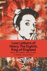 Love Letters of Henry The Eighth, King Of England