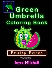 GREEN UMBRELLA Coloring Book for Kids: Volume 1: Fruity Faces (Black Background)