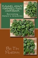 Flannel John's Foraged Food Cookbook