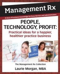 People, Technology, Profit: Practical Ideas for a Happier, Healthier Practice Business